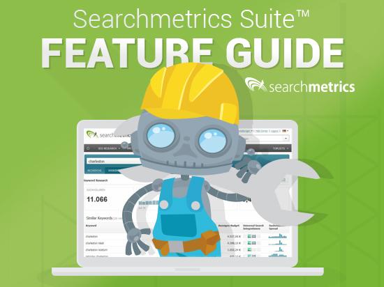 Searchmetrics Suite: Feature Guide
