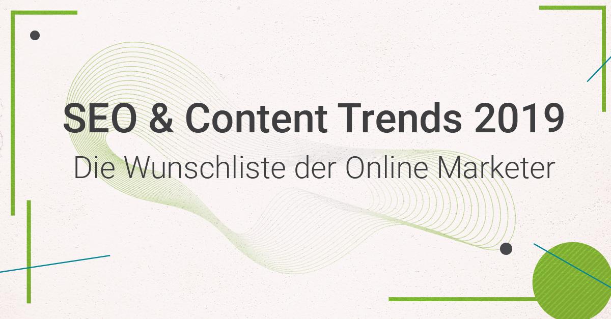 165f0b65402b89 SEO   Content Trends 2019 - Die Wunschliste der Online Marketer