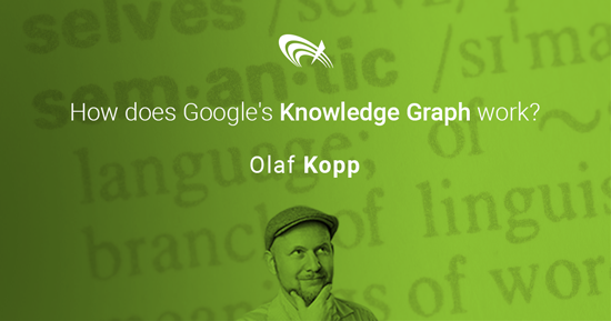 Olaf-Kopp---How-does-Googles-Knowledge-Graph-work550