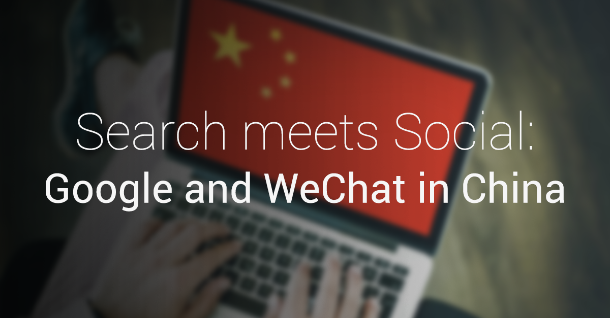 When Search meets Social: Google And WeChat behind China's