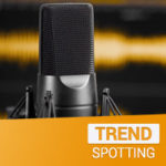 TrendSpotting Episode 7: Scott McLin