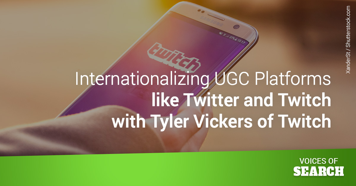 Globalizing UGC Platforms like Twitter & Twitch with Tyler