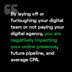 Why Furloughing Your Digital Team During the COVID19 Crisis is a Bad Idea and What You Should Do Instead.