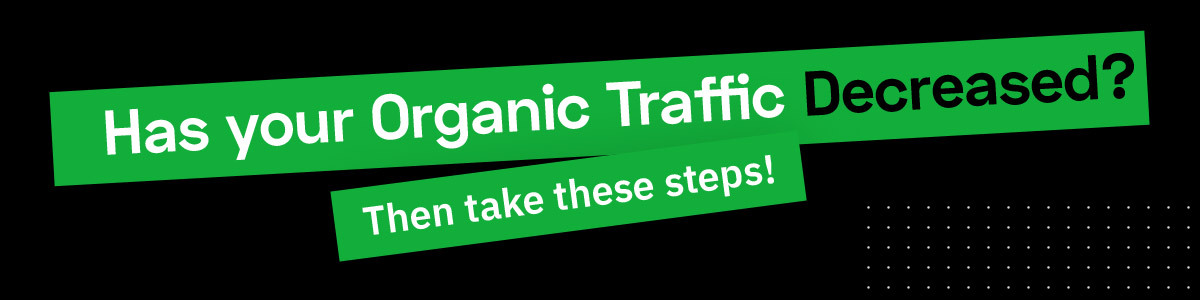 what to do when organic traffic drops